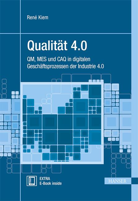 Qualität 4.0 – QM, MES und CAQ in der Industrie 4.0