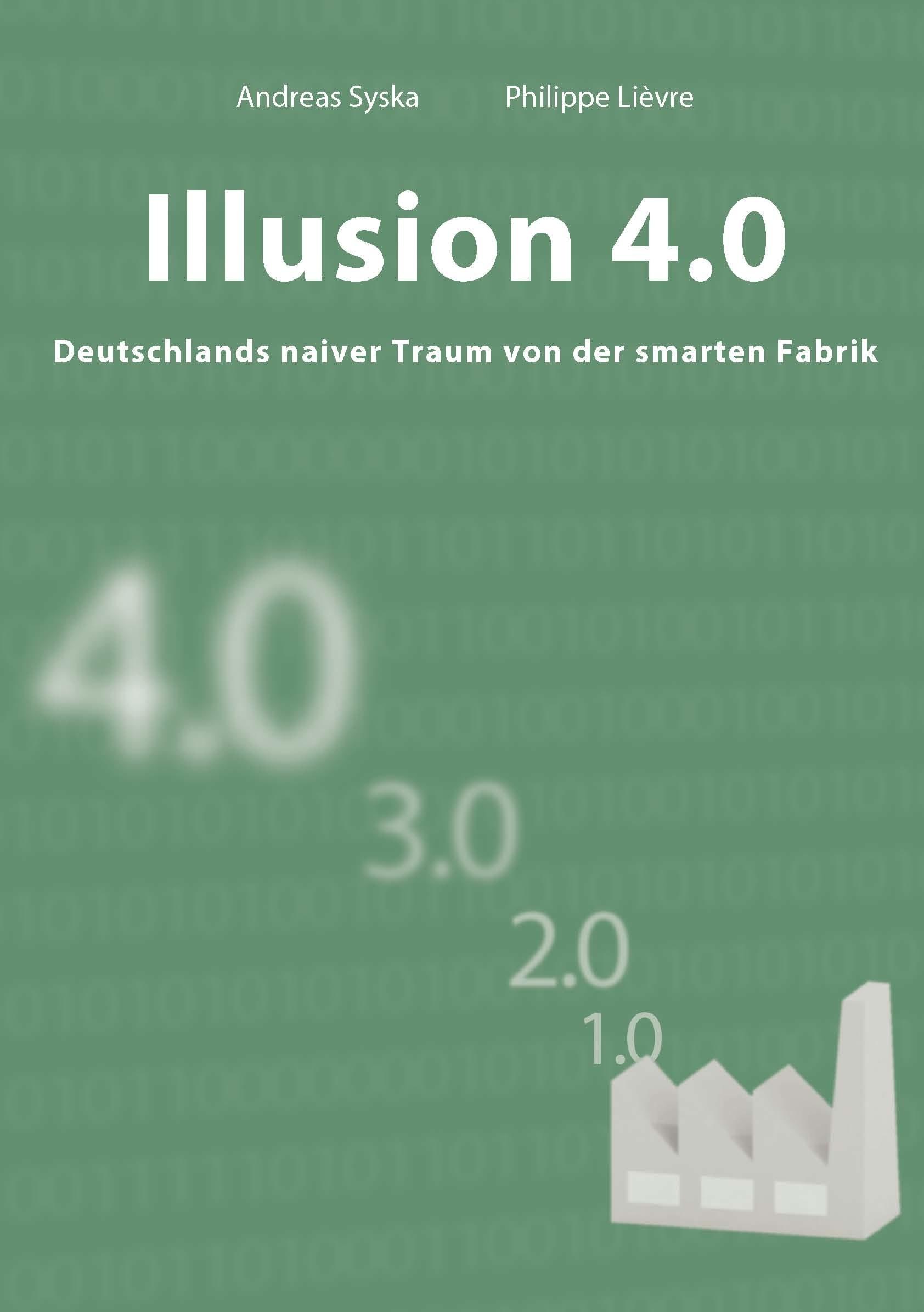 Illusion 4.0 – Der naive Traum von der smarten Fabrik