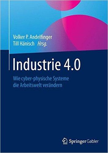 Industrie 4.0 – Wie cyberphysische Systeme die Arbeitswelt verändern